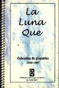 Antología de plegables de La Luna Que (1996-1997).