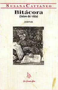 Bitacora (fotos de vida), poesias de Susana Cattaneo