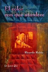 El color con que atardece, poema de Ricardo Rubio