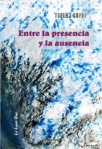Entre la presencia y la ausencia, poesía de Thelma Luppi