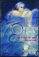 Entre líneas de agua, poesías de Ricardo Rubio