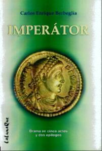 Imperator, drama en cinco actos de Carlos Enrique Berbeglia