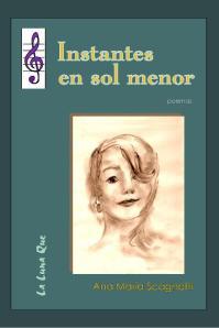 Instantes en sol menor, poesías de Ana María Scagnetti