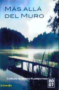 Más allá del muro, novela de Carlos Alberto Florentino