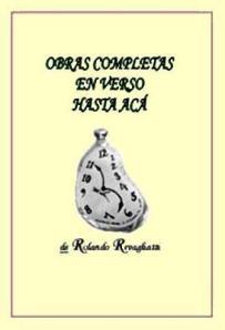 Obras completas en verso hasta acá, poesías de Rolando Revagliatti