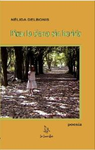 Pisar la tierra sin herirla, poesías de Nélida Delbonis