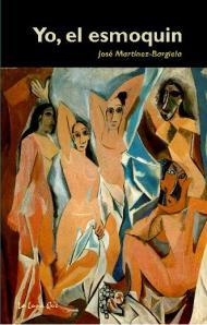 Yo, el esmoquin, novela de José Martínez-Bargiela